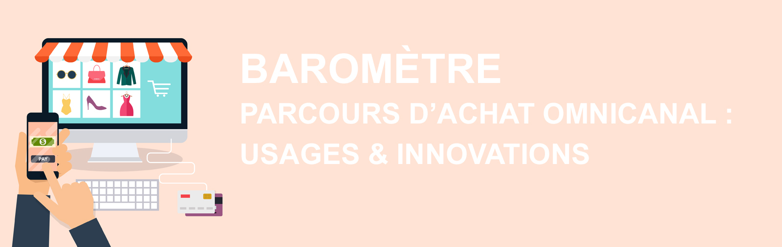 [Baromètre] Parcours d'achat Omnicanal : Usages & Innovations