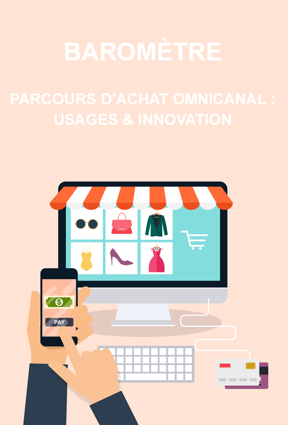 Baromètre parcours d'achat omnicanal : usages & innovations